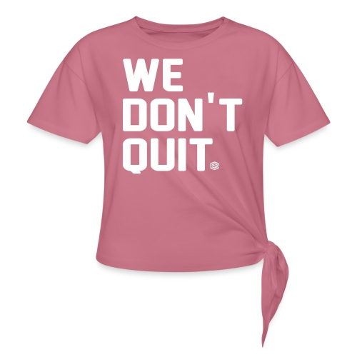 we dont quit - T-shirt med knut dam