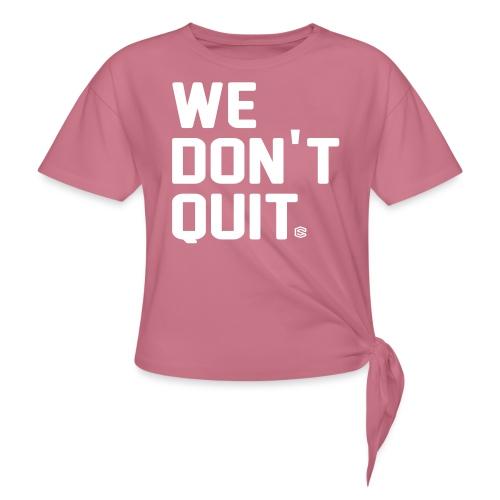 we dont quit - T-shirt med knut dam