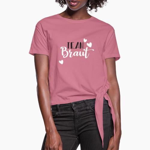 Team Braut - Schwarz Weisser Schriftzug - Women's Knotted T-Shirt