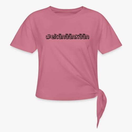 eitänäänkään - Knotted T-Shirt