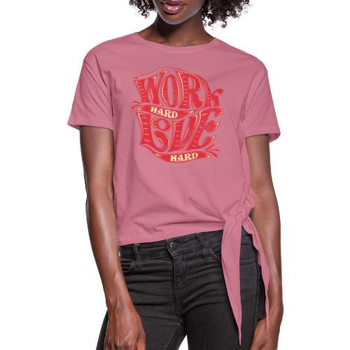Work hard love hard - Frauen Knotenshirt