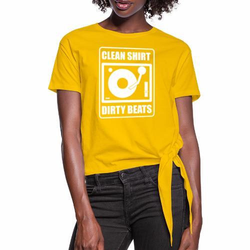 Clean Shirt Dirty Beats - Vrouwen Geknoopt shirt