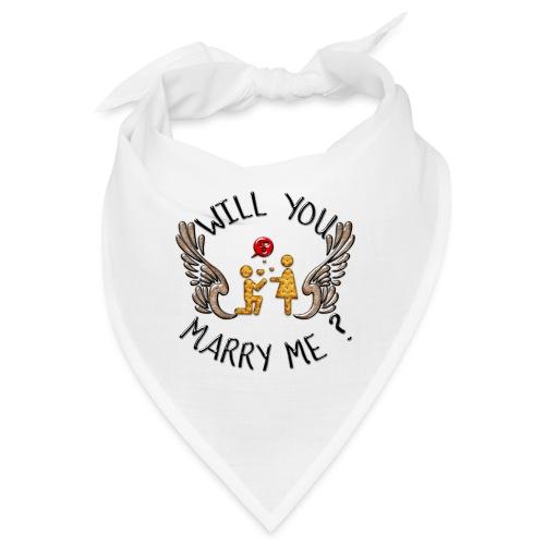 Will you marry me - Bandana