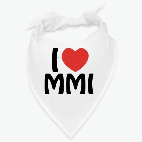 I love MMI - Bandana