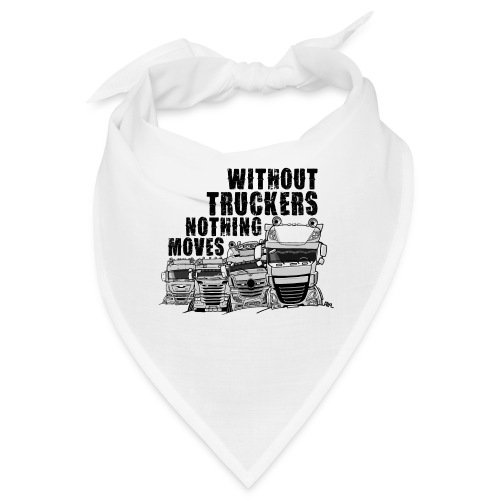 0911 without truckers nothing moves - Bandana