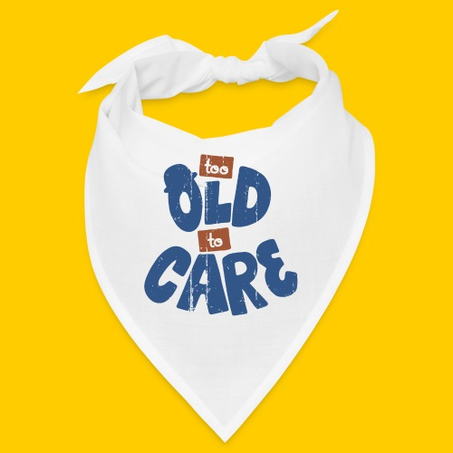 Too old to care - Snusnäsduk