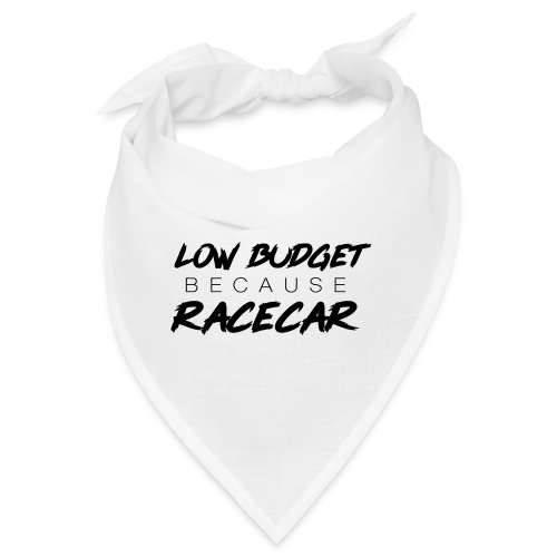 low budget (because) racecar - Bandana