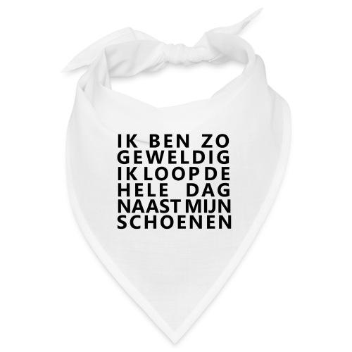 IK BEN ZO GEWELDIG - Bandana