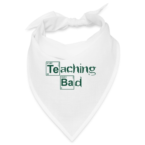 Teaching bad - Bandana