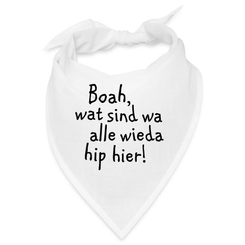 Boah, wat sind wa wieda alle hip hier! - Bandana