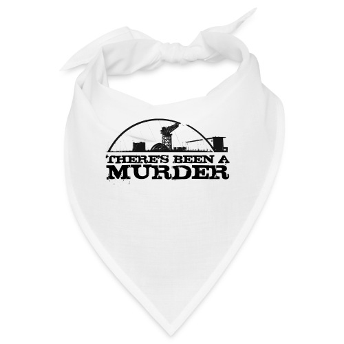 There s Been A Murder - Bandana