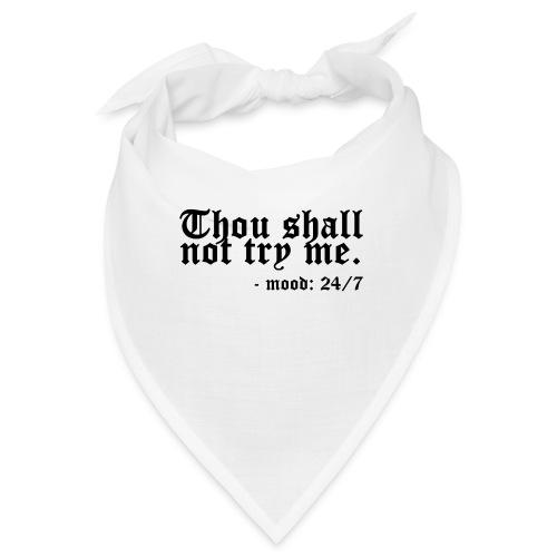 Thou Shall Not Try Me - Bandana