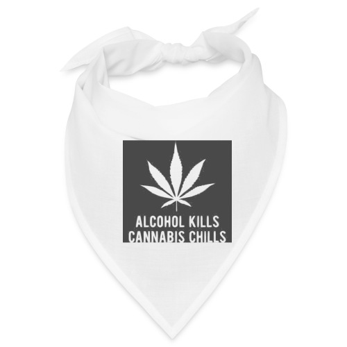 Alcohol Kills, Cannabis Chills - Bandana