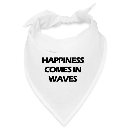 Happiness comes in waves - Snusnäsduk
