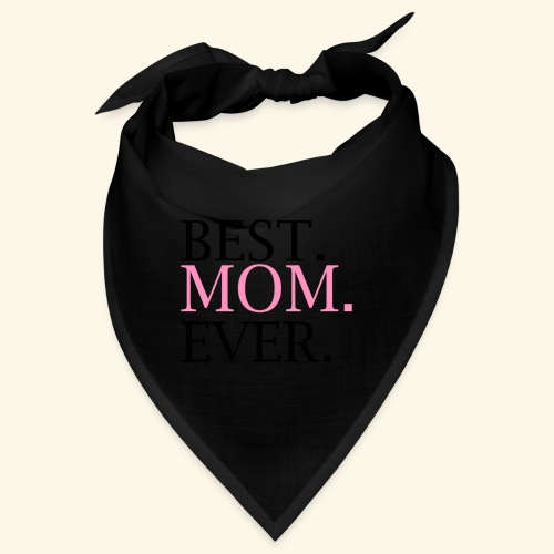 Best Mom Ever nbg 2000x2000 - Bandana