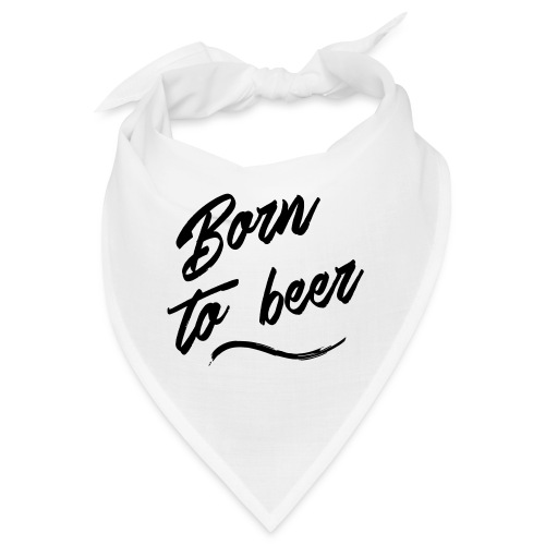 born to beer - Bandana