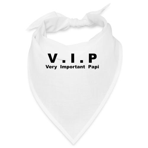 Vip - Very Important Papi - Papy - Bandana