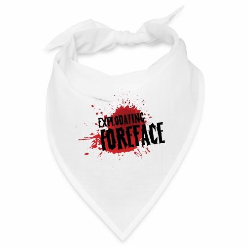 Eplodating Foreface - Bandana