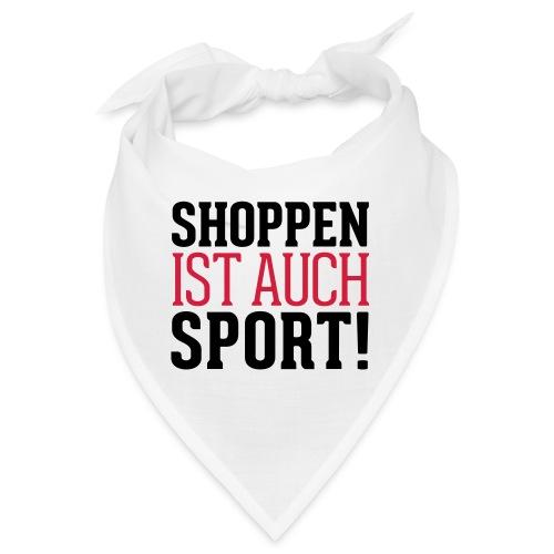 Shoppen ist auch Sport! - Bandana