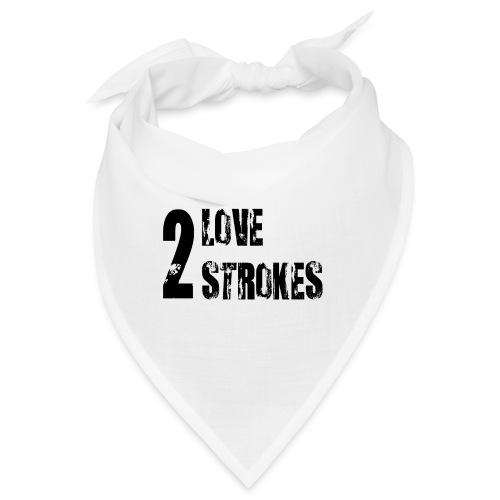 Love 2 Strokes - Bandana