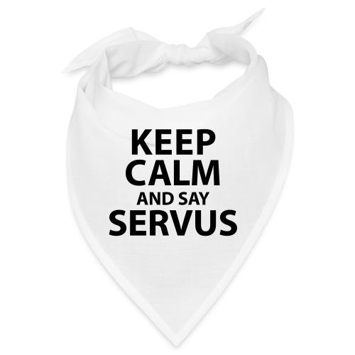Keep calm and say Servus - Bandana