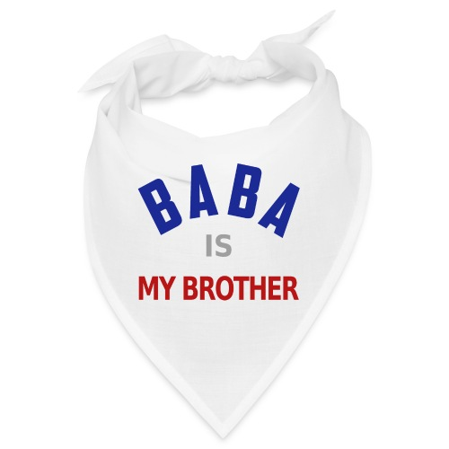 Baba is my brother clr - Bandana