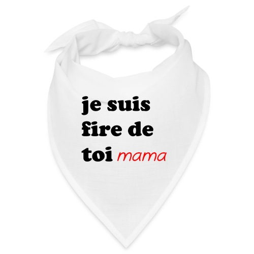 je suis fier de toi mama - Bandana