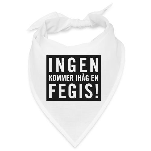 INGEN KOMMER IHÅG EN FEGIS - Snusnäsduk