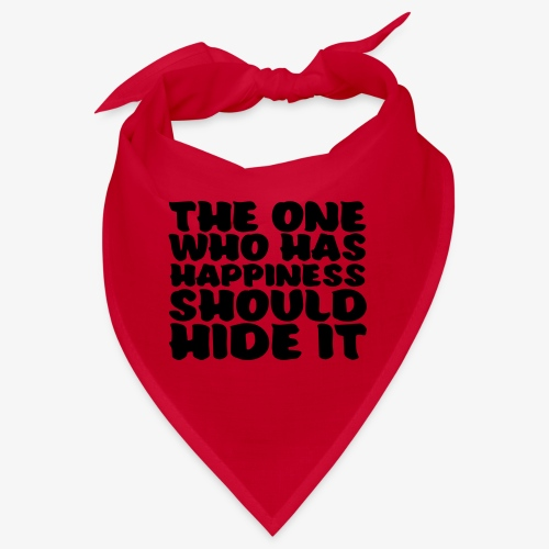 The one who has happiness should hide it - Bandana