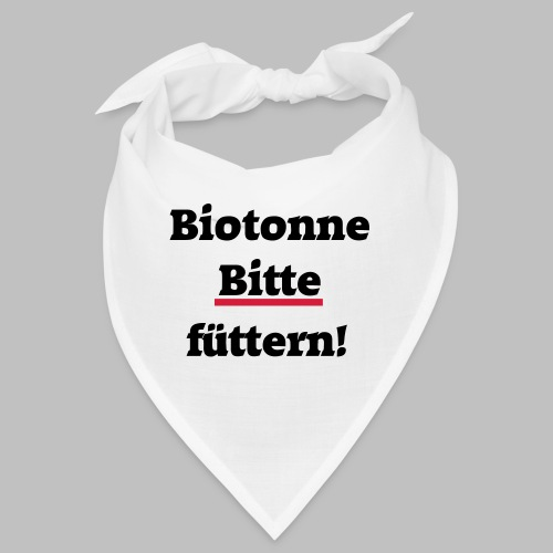 Biotonne - Bitte füttern! - Bandana