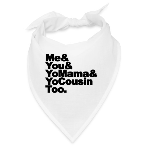 Outkast - Me, You, Yomama and Yocousin too - Bandana