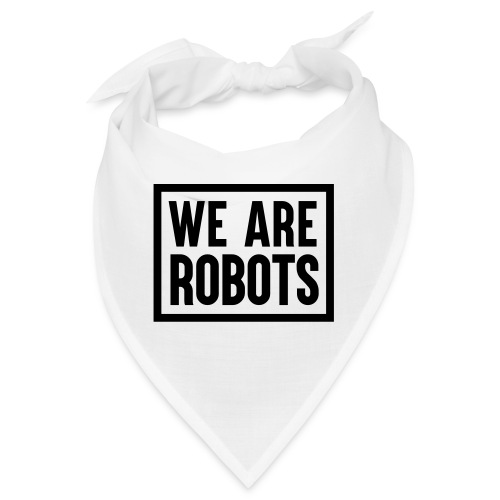 We Are Robots Premium Tote Bag - Bandana