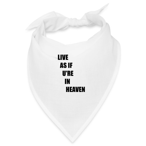 AS IF YOURE IN HEAVEN - Bandana