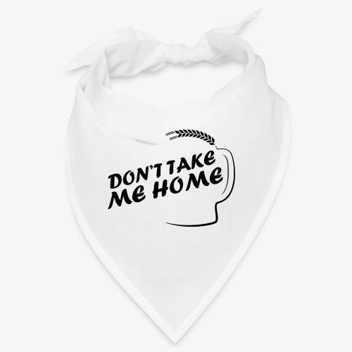 dont_take_me_home - Bandana
