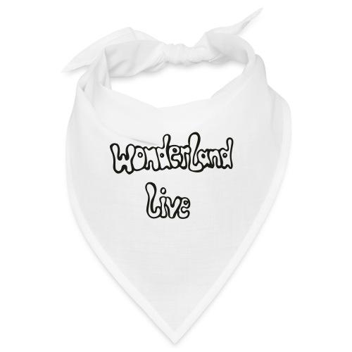 wonderland live - Bandana