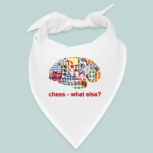 chess_what_else - Bandana