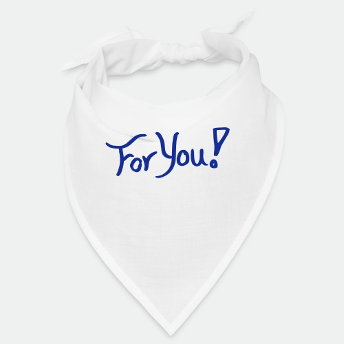 for you! - Bandana