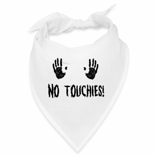 No Touchies in Black 2 Hands Above Text - Bandana