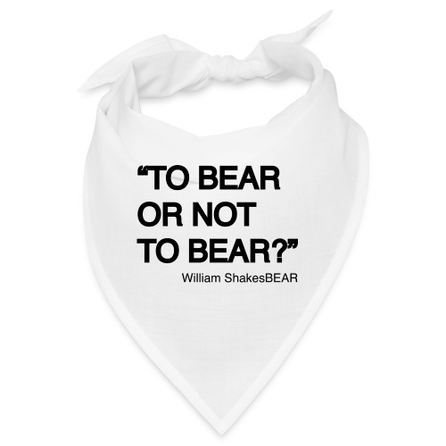 grrr_shakesbearTo bear or not to bear - Bandana