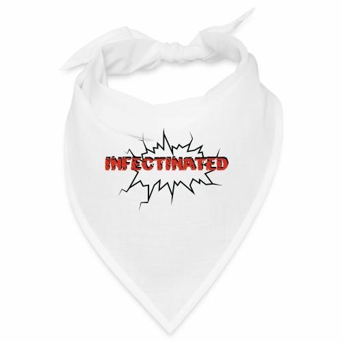Infectinated - Bandana