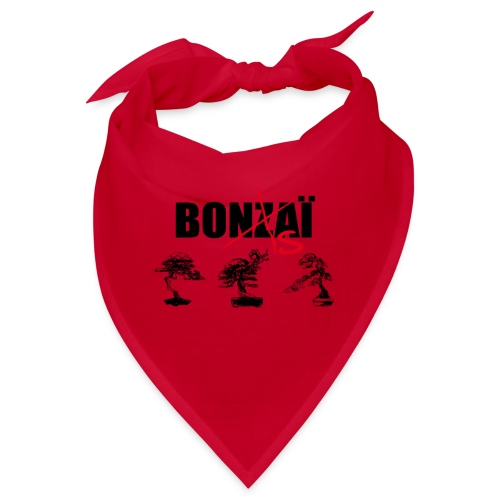 Bonsaï sans Z - Bandana