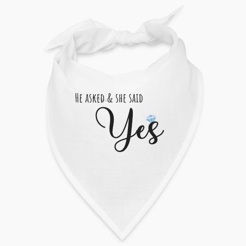 He asked and she said yes - Bandana