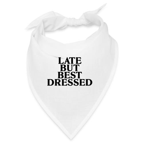 Late but best dressed - Bandana