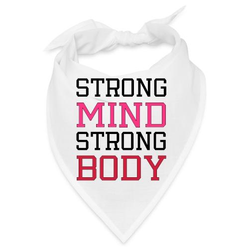 strong mind strong body - Bandana