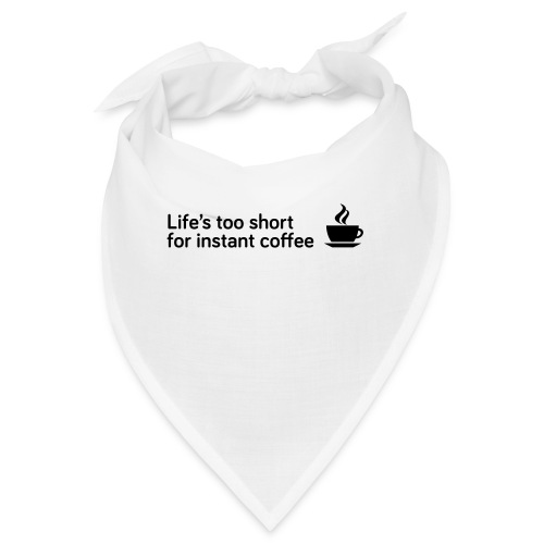 Coffee Life's Too Short - Bandana