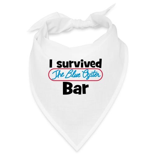 I survived the Blue Oyster Bar - Bandana