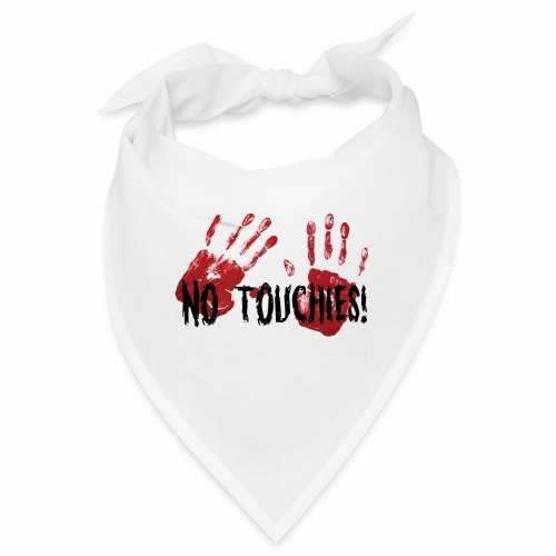 No Touchies 2 Bloody Hands Behind Black Text - Bandana