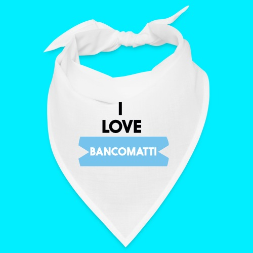 I LOVE BANCOMATTI VerNERA - Bandana