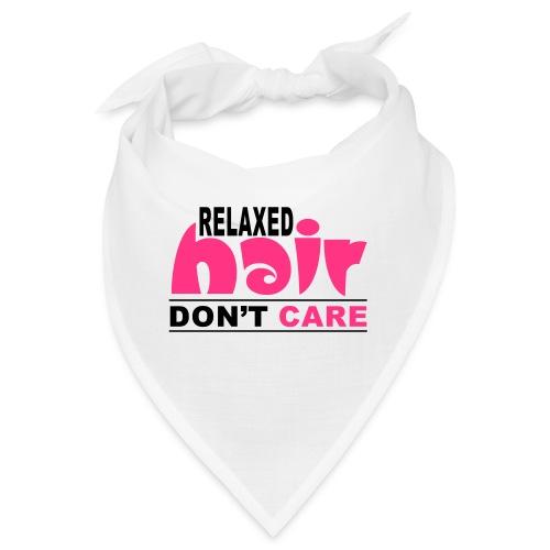 Relaxed Hair Don't Care - Bandana