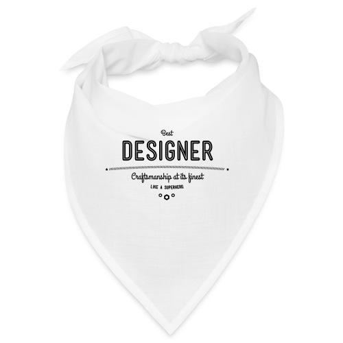 Bester Designer - Handwerkskunst vom Feinsten, wie - Bandana
